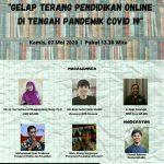 Diskusi Virtual : Gelap Terang Pendidikan Online Di Tengah Pandemik Covid-19