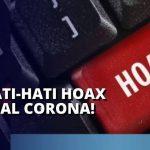 Menangkal Hoax, Menyebar Konten Narasi Positif Seputar Penanganan Pandemi