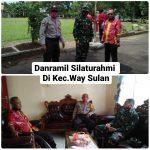 Jalin silaturahmi Danramil' Kunjungi kecamatan Way Sulan.