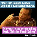 Ike Edwin, Sosok Pejuang Demokrasi, Niat Pertahankan Demokrasi Demi Rakyat