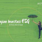 Architas Luncurkan Kajian Investasi ESG di Asia dan Eropa