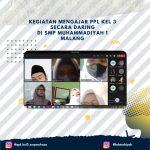 Kegiatan Mengajar Perdana PPL Kelompok 03 Secara Daring Di SMP Muhammadiyah 1 Malang