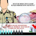 Kades di kecamatan Merbau mataram Diduga Selewengkan Anggaran BUMDes